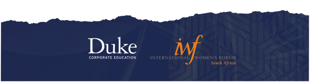 Duke Corporate Education and The International Women's Forum South African